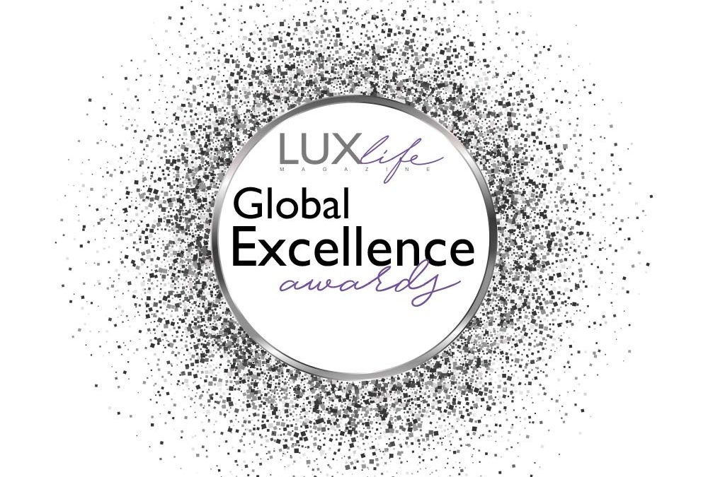 LUXLife 2019 Global Excellence Awards